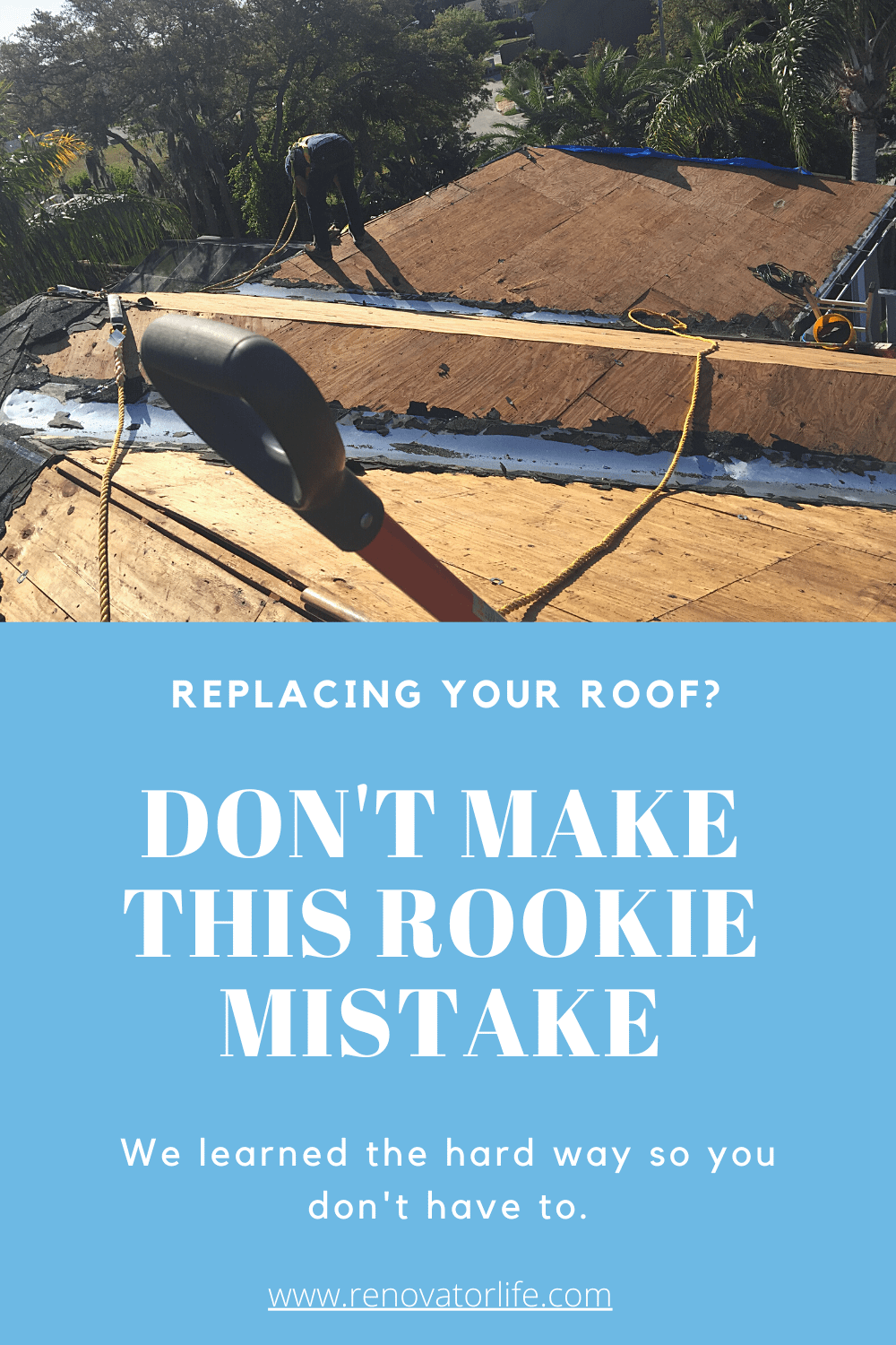 Don't Make this rookie mistake when replacing your roof