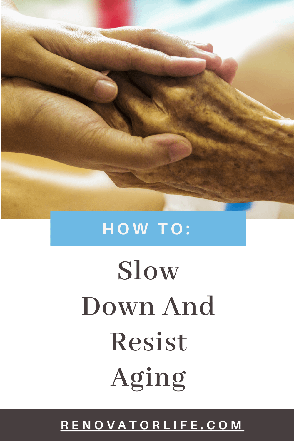 Slow down and resist aging