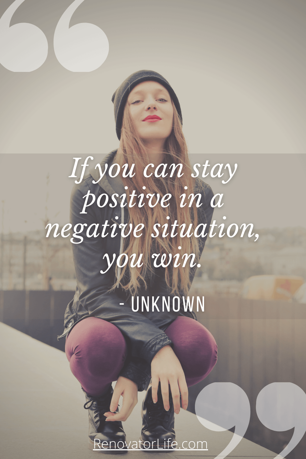 If you can stay positive in a negative situation, you win.